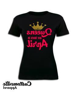 Queens are Born in April Women's T-shirt. Glitter Birthday G