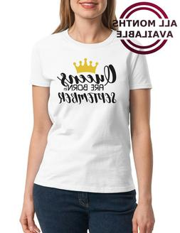 QUEENS Are Born in November #4 Shirt Birthday Gift T-Shirt M